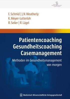Schmid / Weatherly / Meyer-Lutterloh | Patientencoaching, Gesundheitscoaching, Case Management | Buch | sack.de