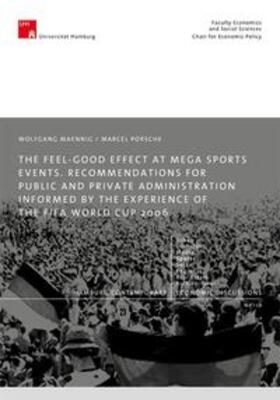 Maennig / Porsche | Managing the Feelgood at Mega Sport Events - Recommendations for Public and Private Administration Informed by the Experience of the FIFA World Cup 2006 | Buch | sack.de