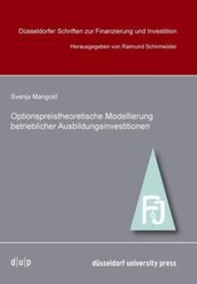 Mangold / Schirmeister | Optionpreistheoretische Modellierung betrieblicher Ausbildungsinvestitionen | Buch | sack.de