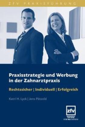 Lyck / Pätzold | Praxisstrategie und Werbung in der Zahnarztpraxis | Buch | sack.de