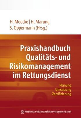 Moecke / Oppermann / Marung | Praxishandbuch Qualitäts- und Risikomanagement im Rettungsdienst | Buch | sack.de