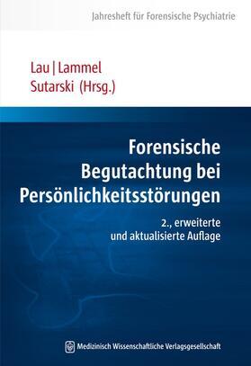 Lau / Lammel / Sutarski | Forensische Begutachtung bei Persönlichkeitsstörungen | Buch | sack.de