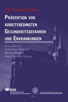 Kirchner / Stadeler / Scholle | Prävention von arbeitsbedingten Gesundheitsgefahren und Erkrankungen | Buch | sack.de