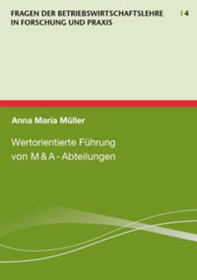 Müller   Wertorientierte Führung von M&A-Abteilungen   Buch   sack.de