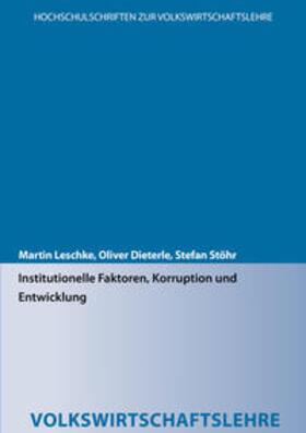 Leschke / Dieterle / Stöhr   Institutionelle Faktoren, Korruption und Entwicklung   Buch   sack.de