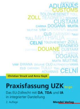 Struck / Gayk | Praxisfassung UZK to go | Buch | sack.de