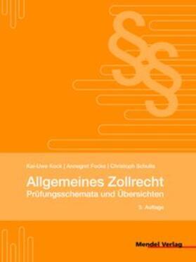 Kock / Focke / Schulte | Allgemeines Zollrecht - Prüfungsschemata und Übersichten | Buch | sack.de