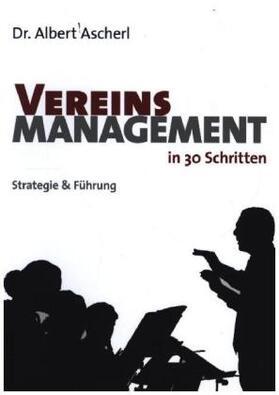 Ascherl | Vereinsmanagement in 30 Schritten | Buch | sack.de