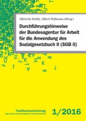 Brühl / Hofmann | Durchführungshinweise der Bundesagentur für Arbeit für die Anwendung des Sozialgesetzbuch II (SGB II) | Buch | sack.de