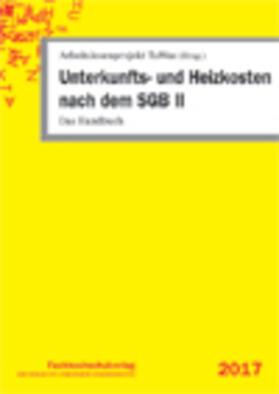 Arbeitslosenprojekt TuWas / Geiger | Unterkunfts- und Heizkosten nach dem SGB II | Buch | sack.de