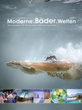 European Waterpark Association (EWA) | Moderne.Bäder.Welten | Buch | sack.de
