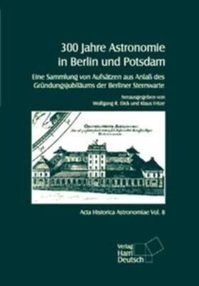 Dick / Fritze | 300 Jahre Astronomie in Berlin und Potsdam | Buch | sack.de