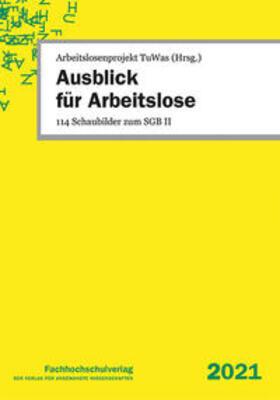 Geiger / Arbeitslosenprojekt TuWas   Ausblick für Arbeitslose   Buch   sack.de