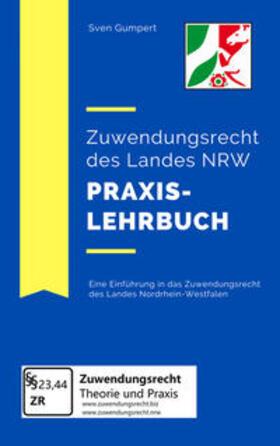 Gumpert | Zuwendungsrecht des Landes NRW - Praxislehrbuch | Buch | sack.de