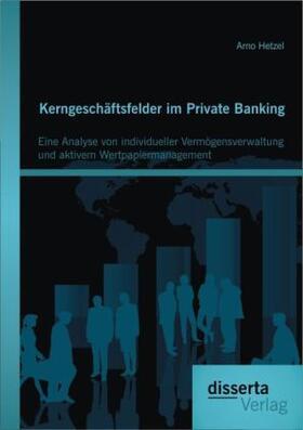 Hetzel   Kerngeschäftsfelder im Private Banking   Buch   sack.de