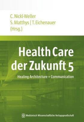 Nickl-Weller / Matthys / Eichenauer | Health Care der Zukunft 5 | Buch | sack.de