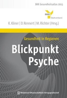 Kliner / Rennert / Richter | Gesundheit in Regionen - Blickpunkt Psyche | Buch | sack.de