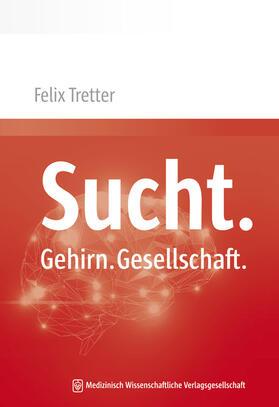Tretter | Sucht. Gehirn. Gesellschaft. | Buch | sack.de