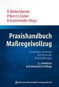 Müller-Isberner / Born / Eucker |  Praxishandbuch Maßregelvollzug | Buch |  Sack Fachmedien