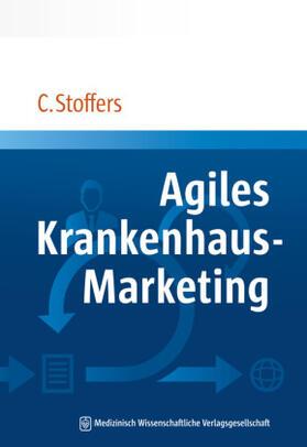 Stoffers | Agiles Krankenhaus-Marketing | Buch | sack.de