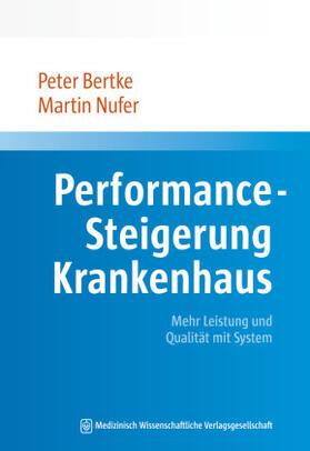 Bertke / Nufer | Performance-Steigerung Krankenhaus | Buch | sack.de