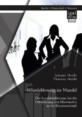 Whistleblowing im Wandel - Das Loyalitätsdilemma bei der Offenbarung von Missständen in der Privatwirtschaft | Buch | sack.de
