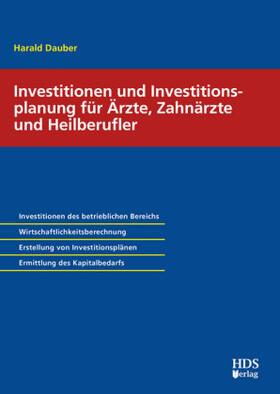 Dauber | Investionen und Investitionsplanung für Ärzte, Zahnärzte und Heilberufler | Buch | sack.de