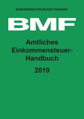 Bundesministerium der Finanzen (BMF)   Amtliches Einkommensteuer-Handbuch 2019   Buch   sack.de