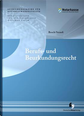 Bosch / Strauß   Berufs- und Beurkundungsrecht   Buch   sack.de