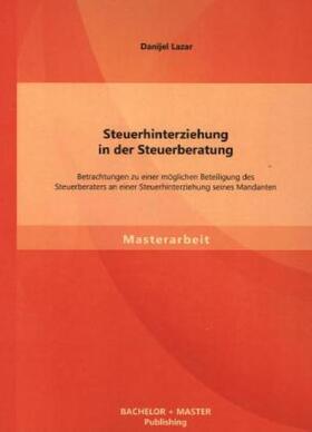 Lazar | Steuerhinterziehung in der Steuerberatung | Buch | Sack Fachmedien