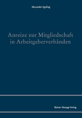 Egeling | Anreize zur Mitgliedschaft in Arbeitgeberverbänden | Buch | sack.de