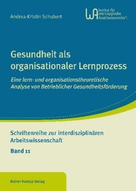 Schubert   Gesundheit als organisationaler Lernprozess   Buch   sack.de
