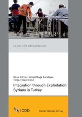 Yilmaz / Karatepe / Tören | Integration through Exploitation | Buch | sack.de