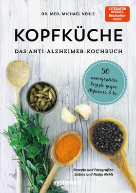 Nehls | Kopfküche. Das Anti-Alzheimer-Kochbuch | Buch | sack.de