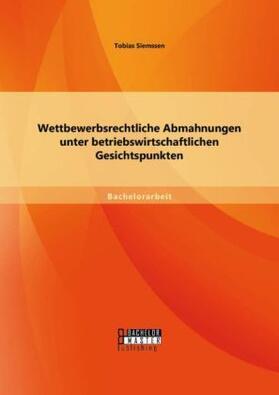 Wettbewerbsrechtliche Abmahnungen unter betriebswirtschaftlichen Gesichtspunkten | Buch | sack.de
