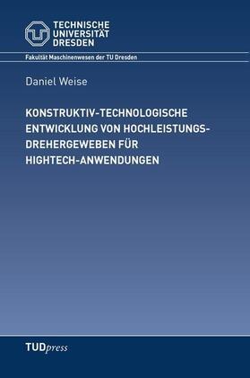 Weise   Konstruktiv-technologische Entwicklung von Hochleistungsdrehergeweben für Hightech-Anwendungen   Buch   sack.de