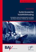 Hamana |  Systembasiertes Volatilitätstrading: Konzeption eines Handelssystems auf Basis des Mean-Reversion Effektes der Volatilität | eBook | Sack Fachmedien