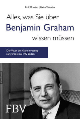 Morrien / Vinkelau | Alles, was Sie über Benjamin Graham wissen müssen | Buch | sack.de