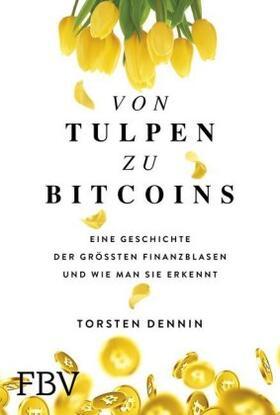 Dennin | Von Tulpen zu Bitcoins | Buch | sack.de