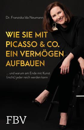 Neumann / Neumann | Wie Sie mit Picasso & Co. ein Vermögen aufbauen | Buch | sack.de