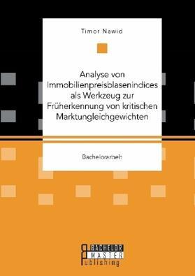 Analyse von Immobilienpreisblasenindices als Werkzeug zur Frühherkennung von kritischen Marktungleichgewichten | Buch | sack.de