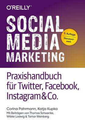Pahrmann / Kupka | Social Media Marketing - Praxishandbuch für Twitter, Facebook, Instagram & Co. | Buch | sack.de