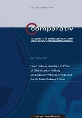 Castryck | From Railway Juncture to Portal of Globalization: Making Globalization Work in African and South Asian Railway Towns | Buch | Sack Fachmedien