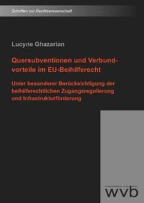 Ghazarian   Quersubventionen und Verbundvorteile im EU-Beihilferecht   Buch   sack.de