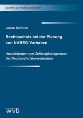 Schüren | Rechtsschutz bei der Planung von NABEG-Vorhaben | Buch | sack.de