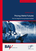 Lassak |  Pricing Metal Futures. The Two-Regime-Pricing Model revisited | eBook | Sack Fachmedien