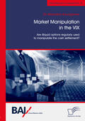 Baumgartner |  Market Manipulation in the VIX. Are illiquid options regularly used to manipulate the cash settlement? | eBook | Sack Fachmedien