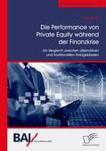 Arnet Die Performance von Private Equity während der Finanzkrise. Ein Vergleich zwischen alternativen und traditionellen Anlageklassen | Sack Fachmedien
