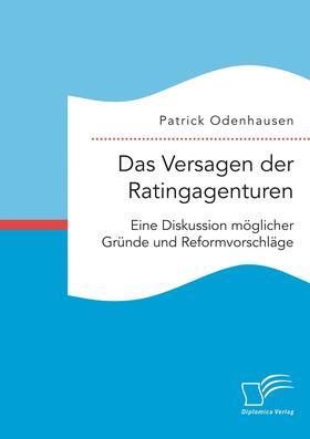 Odenhausen | Das Versagen der Ratingagenturen: Eine Diskussion möglicher Gründe und Reformvorschläge | Buch | sack.de