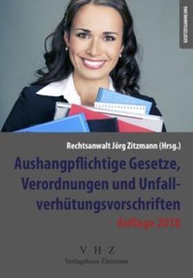 Zitzmann | Aushangpflichtige Gesetze, Verordnungen und Unfallverhütungsvorschriften | Buch | sack.de